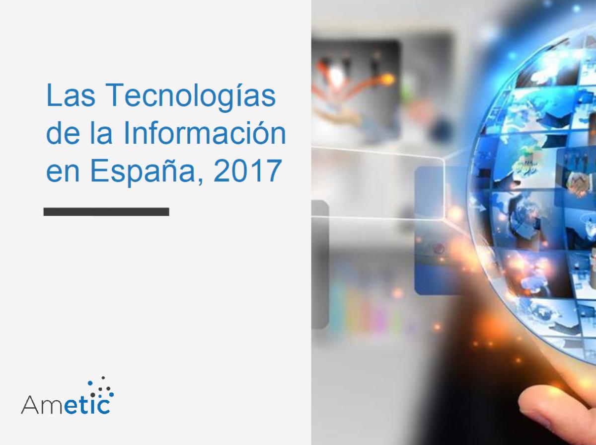 Ametic presenta los resultados del mercado TI 2017 | Ametic