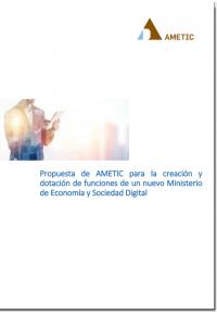 Propuesta AMETIC para un Ministerio de Economía y Sociedad Digital