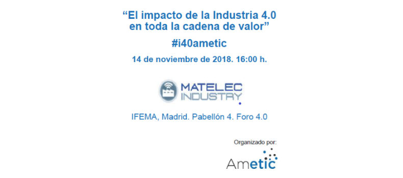 """Jornada """"El Impacto de la Industria 4.0 en toda la cadena de valor"""". MATELEC Industry"""