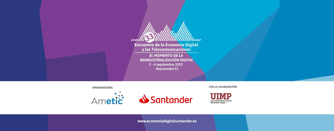 33º Encuentro de la Economía Digital y las Telecomunicaciones #santander33