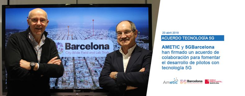 AMETIC y 5GBarcelona firman un convenio de colaboración para impulsar la tecnología 5G en sectores estratégicos