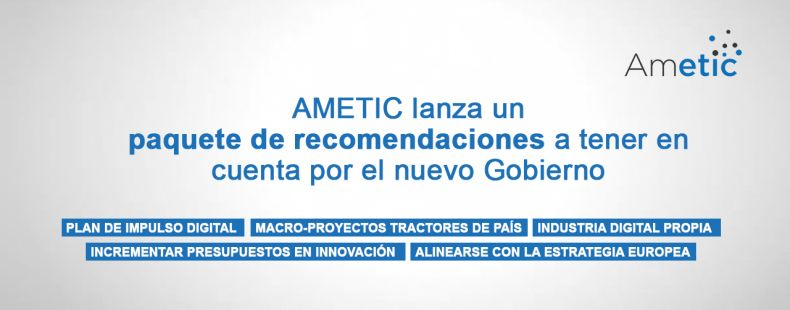 NdP - AMETIC lanza un paquete de recomendaciones a tener en cuenta por el nuevo Gobierno