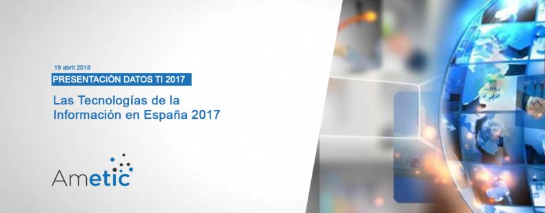 Ametic presenta los resultados del mercado TI 2017