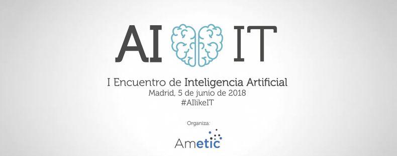 AMETIC anuncia el 'I Encuentro de Inteligencia Artificial'