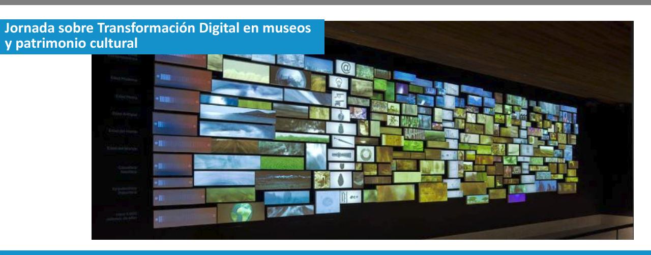 Jornada sobre Transformación Digital en museos y patrimonio cultural